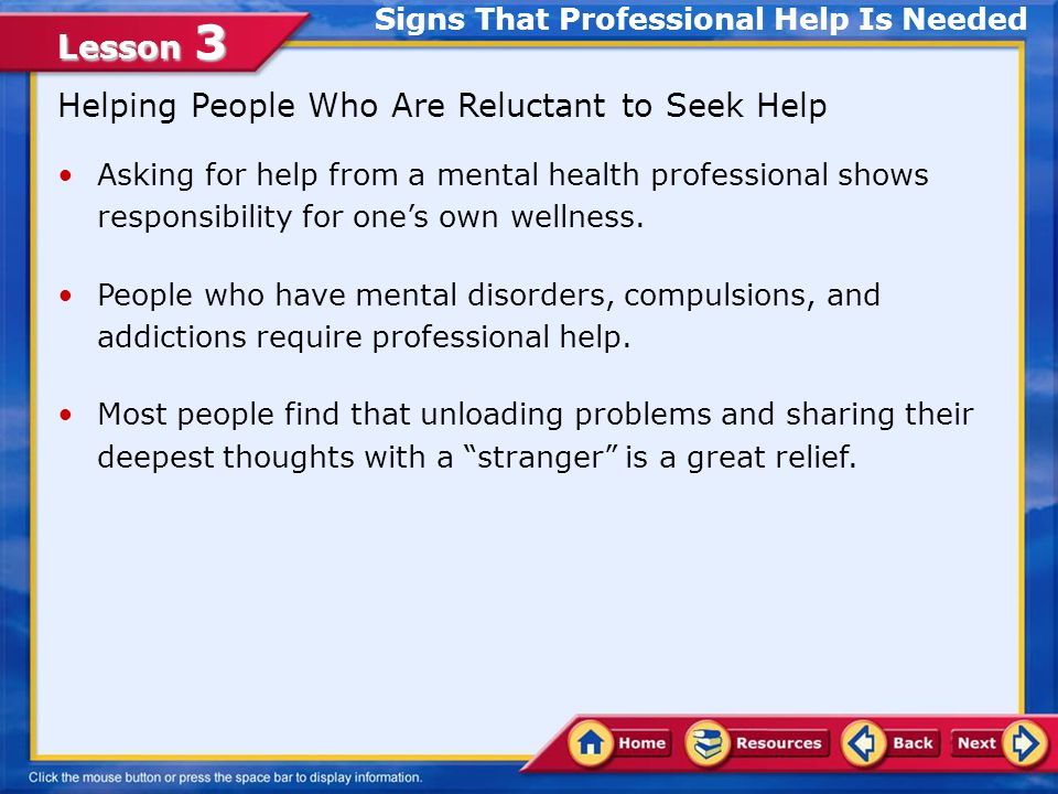 Lesson 3 Some people are afraid to seek help for mental or emotional problems.