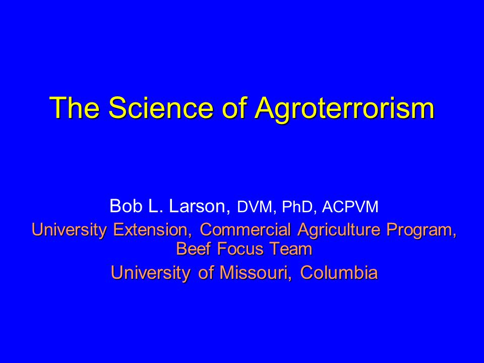 The Science of Agroterrorism Bob L.