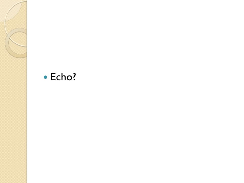 Echo?
