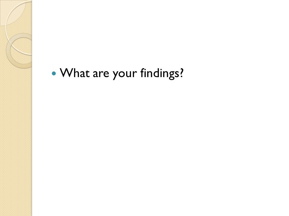 What are your findings