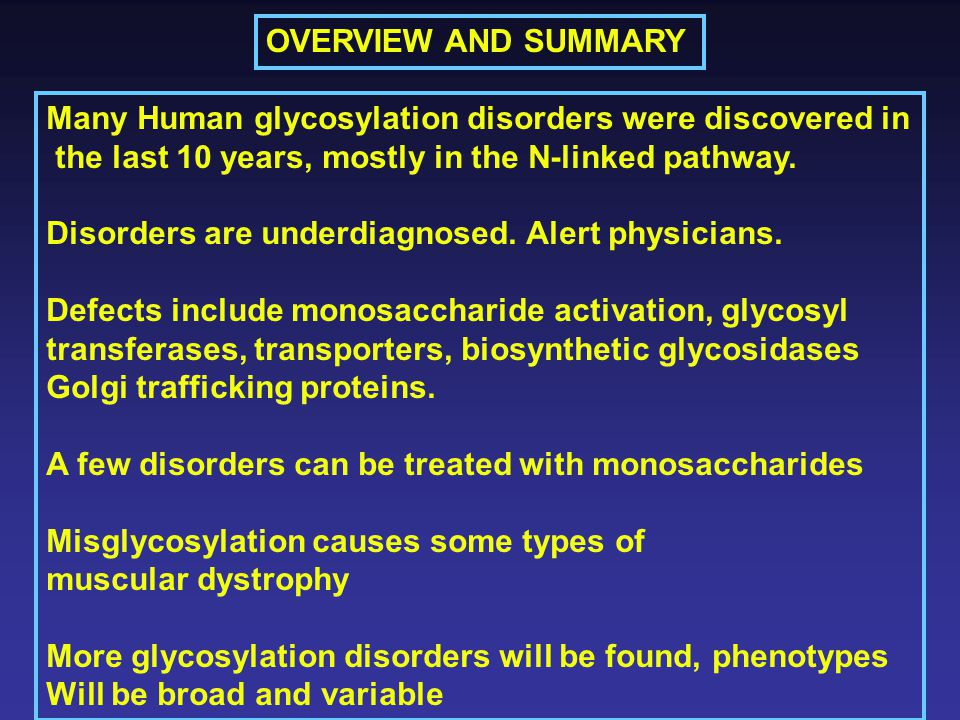 ESSENTIALS OF GLYCOBIOLOGY LECTURE 33 GENETIC DISORDERS OF GLYCOSYLATION IN HUMANS Hud Freeze
