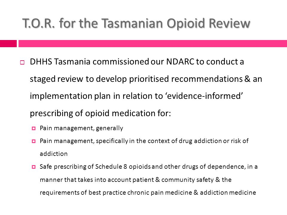 Clarity Regarding Role of Opioids  We will adopt a systems approach to ensure patients clearly understand that:  Opioid pharmacotherapy for PNMP may be one component of a multi-modal Rx plan & when prescribed, is an ongoing trial;  That there is an implied contract in continued treatment with opioids that agreed goals of therapy will be maintained; &…  That there will be an ongoing review of benefit, risk & harm  Important to recognise that in the absence of adherence, there is no therapeutic alliance