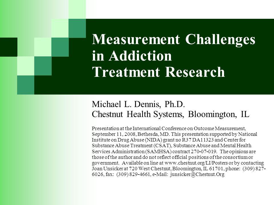 Measurement Challenges in Addiction Treatment Research Michael L.