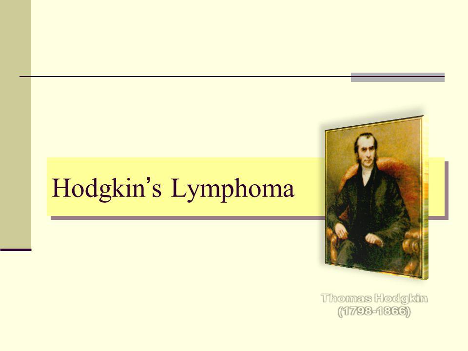 Hodgkin lymphoma - Histological subtypes The WHO classification Nodular lymphocyte predominant HL (5%) Nodular lymphocyte predominant HL (5%) Slow growing Localized Rarely Fatal Classical Hodgkin lymphoma (95%) Classical Hodgkin lymphoma (95%) nodular sclerosing young, F>M mixed cellularityElderly lymphocyte-richMen lymphocyte depleted?NHL Nodular lymphocyte predominant HL (5%) Nodular lymphocyte predominant HL (5%) Slow growing Localized Rarely Fatal Classical Hodgkin lymphoma (95%) Classical Hodgkin lymphoma (95%) nodular sclerosing young, F>M mixed cellularityElderly lymphocyte-richMen lymphocyte depleted?NHL