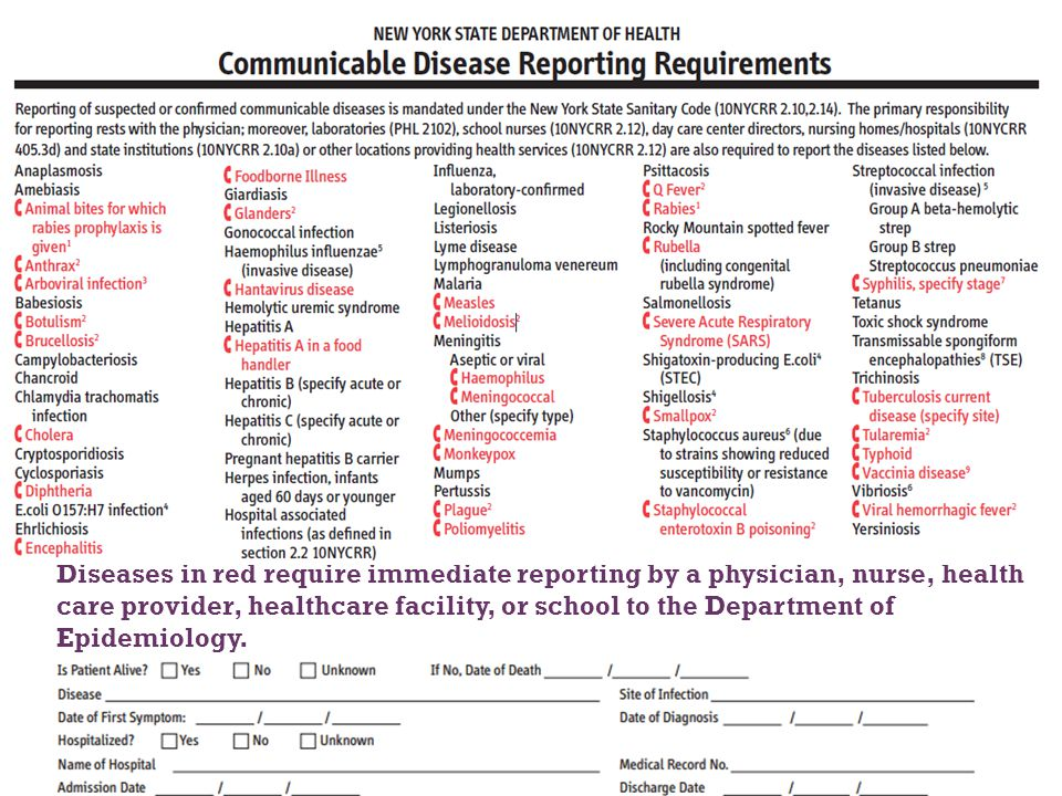 + Diseases in red require immediate reporting by a physician, nurse, health care provider, healthcare facility, or school to the Department of Epidemiology.