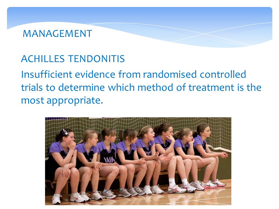 ACHILLES TENDONITIS Insufficient evidence from randomised controlled trials to determine which method of treatment is the most appropriate.