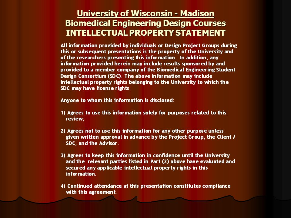University of Wisconsin - Madison Biomedical Engineering Design Courses INTELLECTUAL PROPERTY STATEMENT