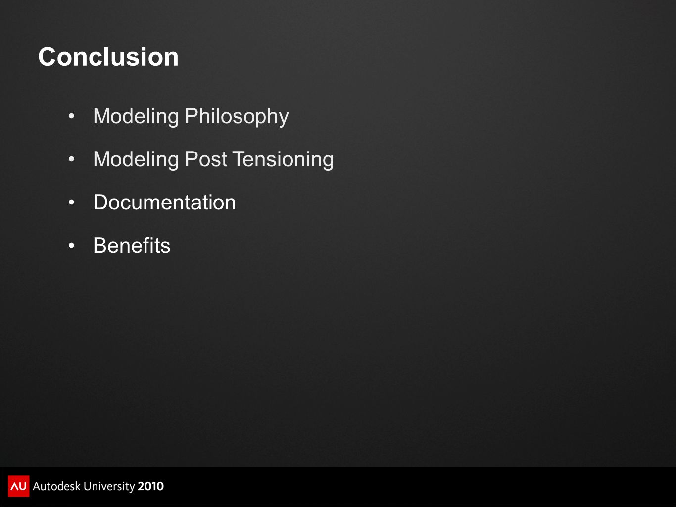 Conclusion Modeling Philosophy Modeling Post Tensioning Documentation Benefits