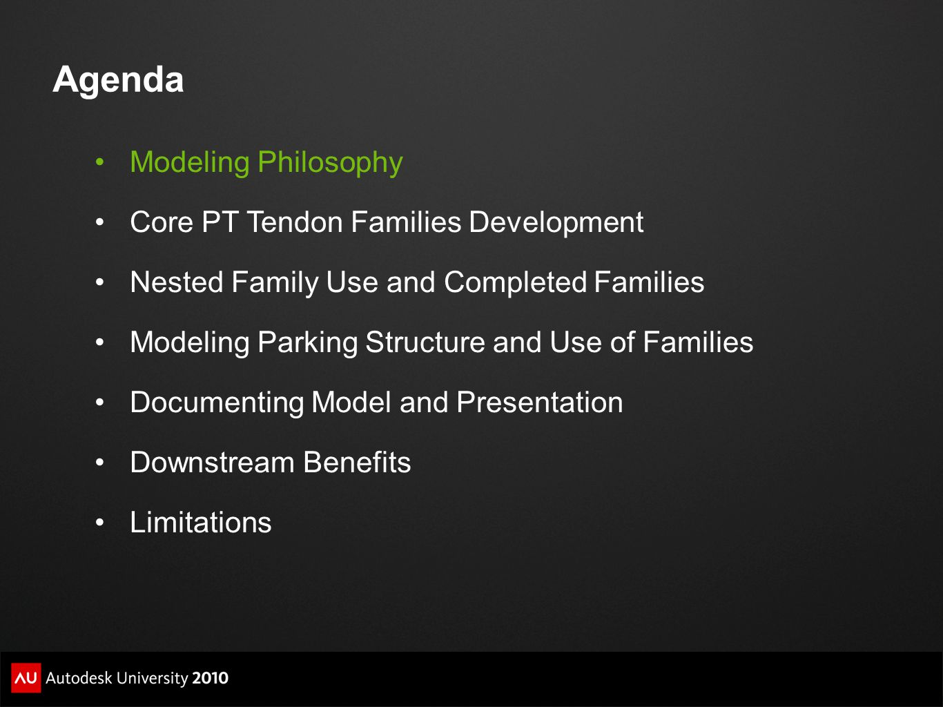 Agenda Modeling Philosophy Core PT Tendon Families Development Nested Family Use and Completed Families Modeling Parking Structure and Use of Families