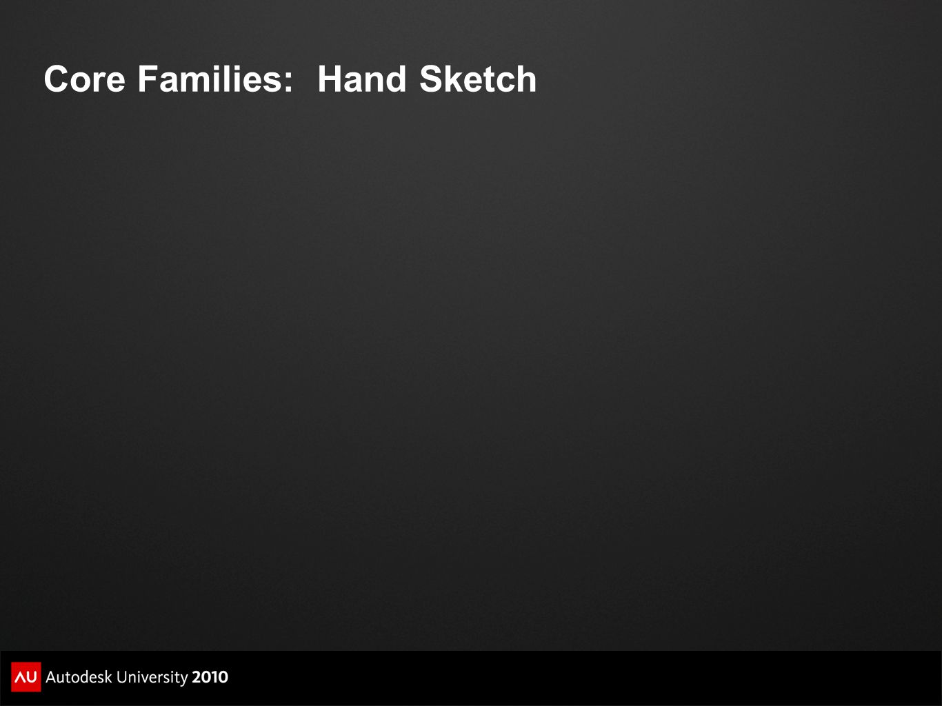 Core Families: Hand Sketch