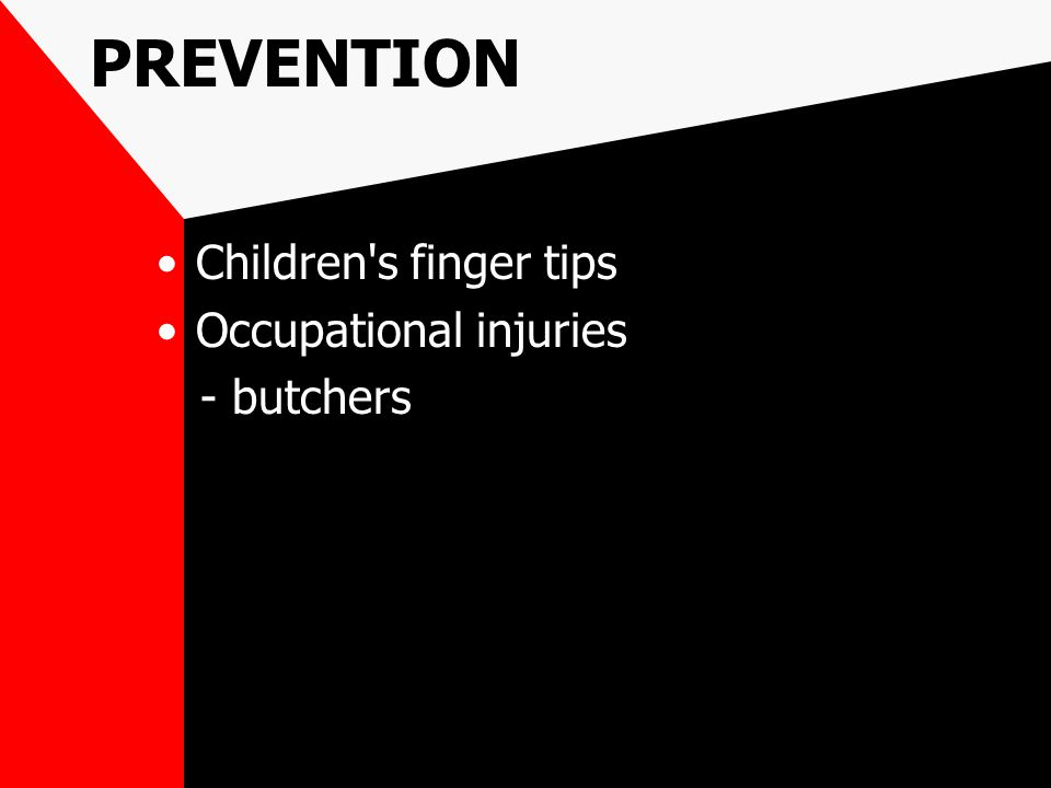 PREVENTION Children's finger tips Occupational injuries - butchers
