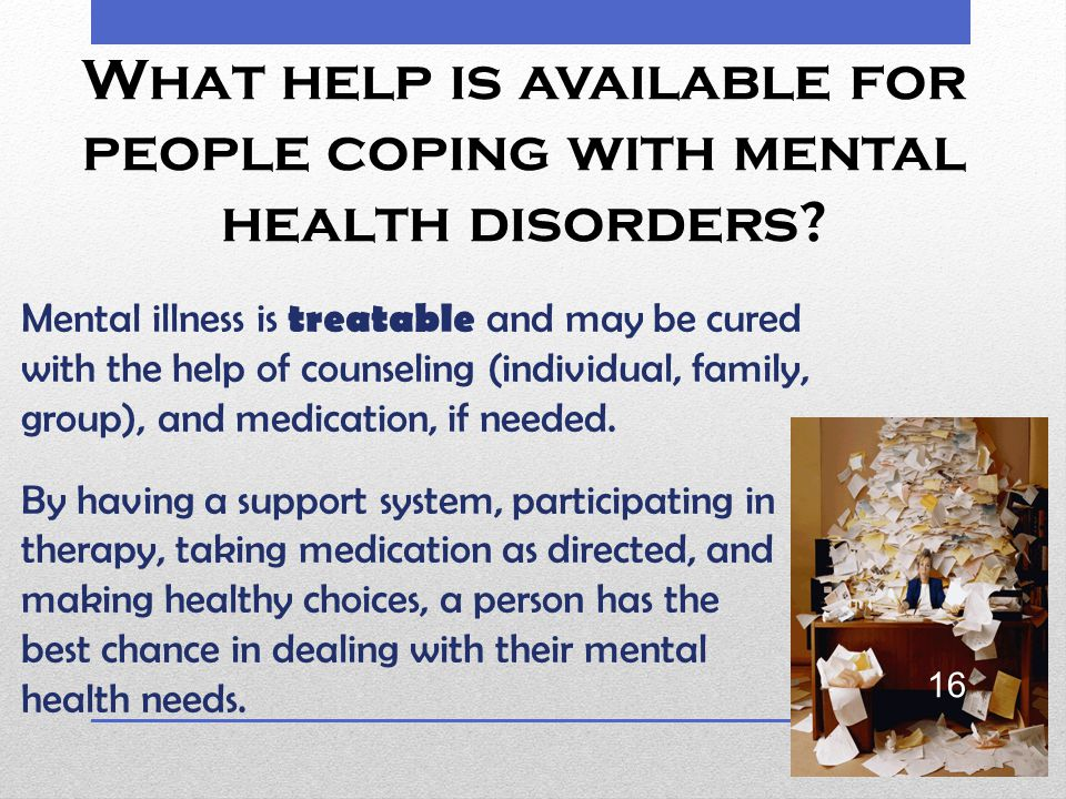 What help is available for people coping with mental health disorders.