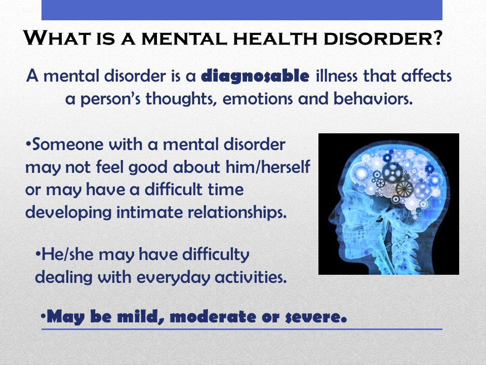 What is a mental health disorder.