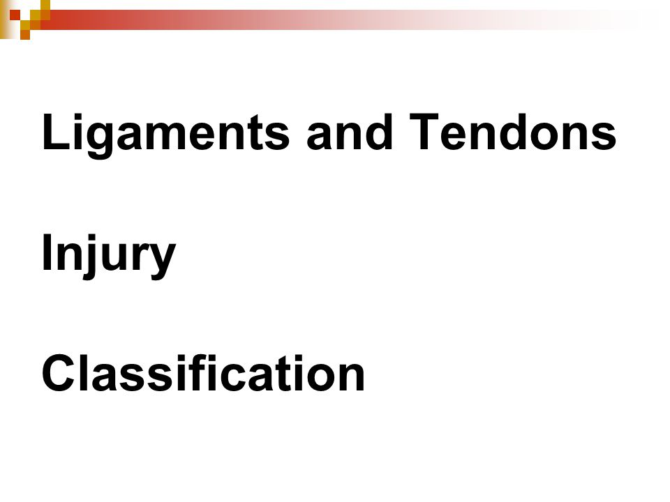 Ligaments and Tendons Injury Classification