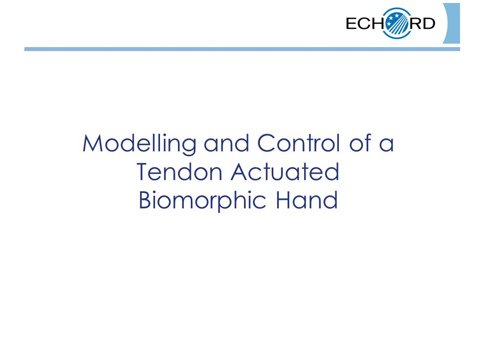 Modelling and Control of a Tendon Actuated Biomorphic Hand