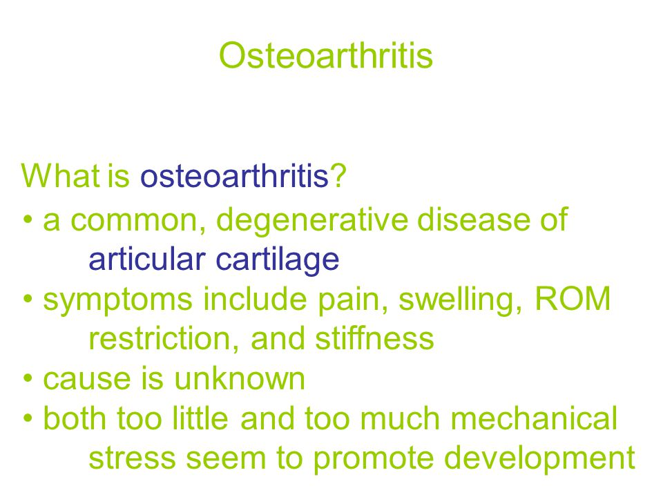 Osteoarthritis What is osteoarthritis.