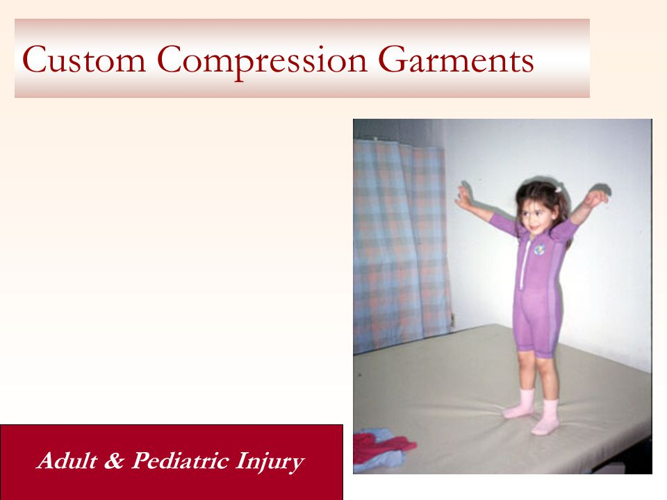 Custom Compression Garments Adult & Pediatric Injury