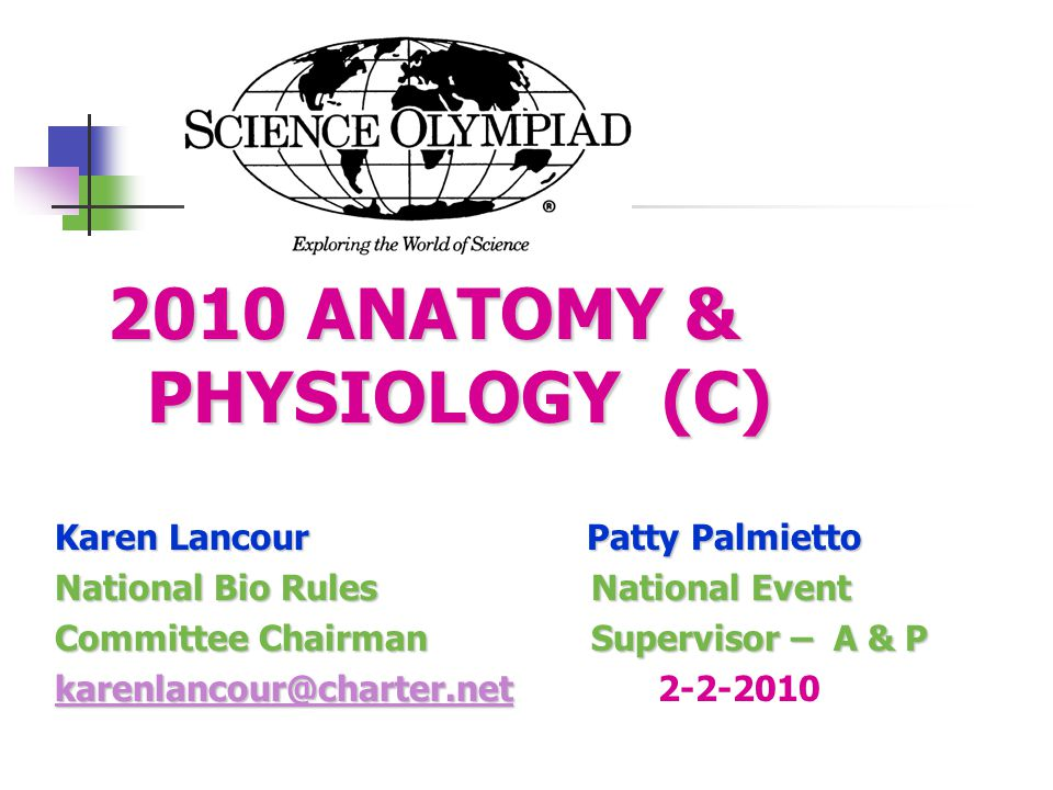 ANATOMY & PHYSIOLOGY Event Content: 2010 BASIC ANATOMY AND PHYSIOLOGY BASIC ANATOMY AND PHYSIOLOGY  Skeletal system  Muscular system  Endocrine system  Major disorders  Treatment and prevention of disorders PROCESS SKILLS - observations, inferences, predictions, calculations, data analysis, and conclusions.