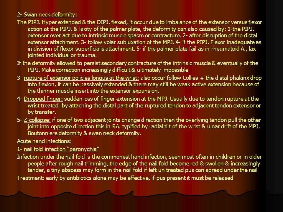 2- Swan neck deformity: The PIPJ. Hyper extended & the DIPJ.