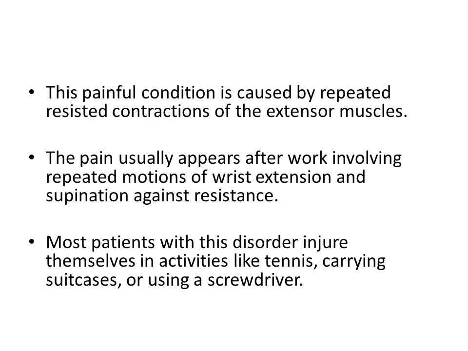 This painful condition is caused by repeated resisted contractions of the extensor muscles.
