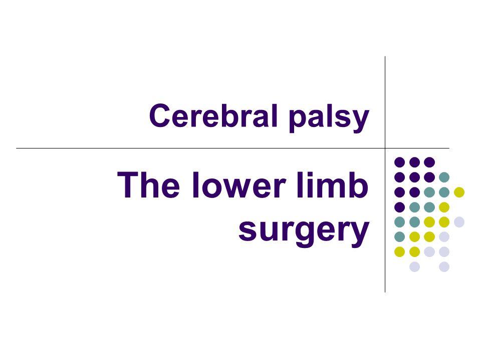 Cerebral palsy The lower limb surgery