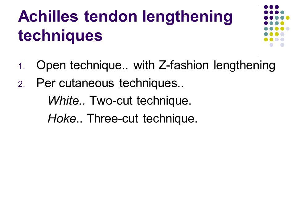 Achilles tendon lengthening techniques 1.Open technique..