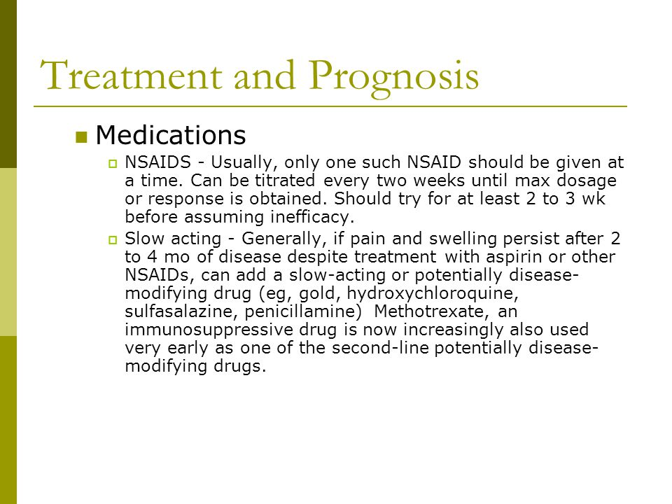 Medications  Corticosteroids – offer the most effective short-term relief as an anti-inflammatory drugs.
