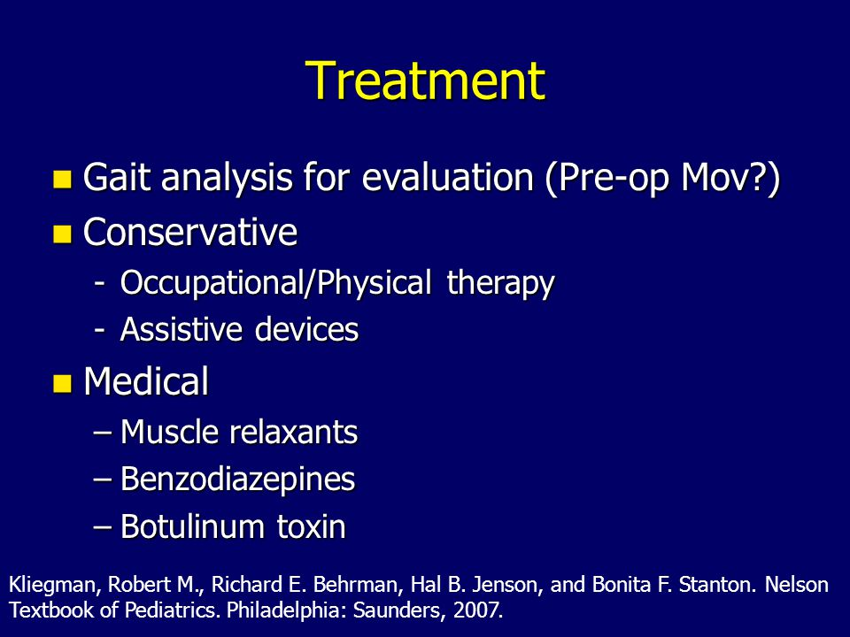 Treatment Gait analysis for evaluation (Pre-op Mov?) Gait analysis for evaluation (Pre-op Mov?) Conservative Conservative -Occupational/Physical thera