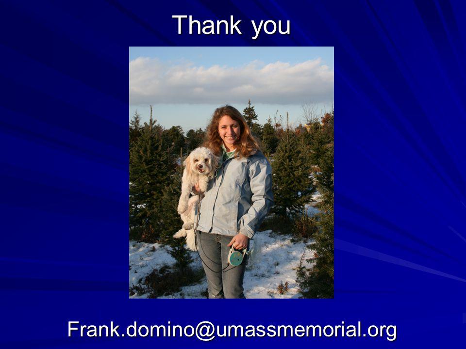 Thank you Frank.domino@umassmemorial.org