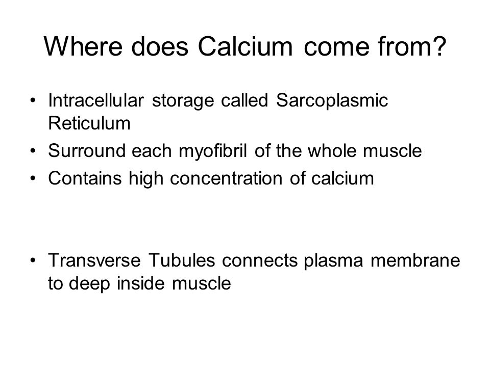 Where does Calcium come from.