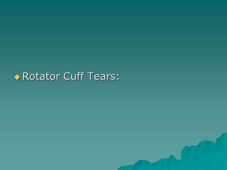  Rotator Cuff Tears:
