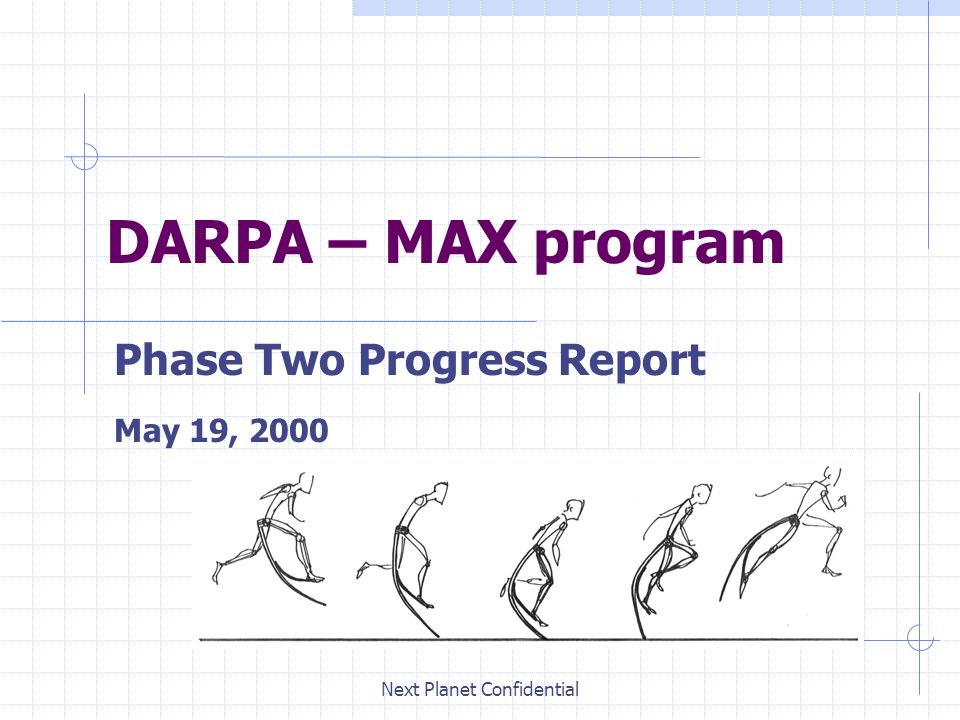 DARPA – MAX ProgramPhase 2 Progress Report May 19, 2000Next Planet Confidential Overload Protection
