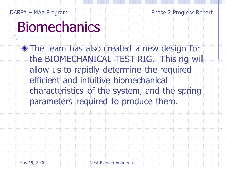 DARPA – MAX ProgramPhase 2 Progress Report May 19, 2000Next Planet Confidential DARPA – MAX program Next Steps.