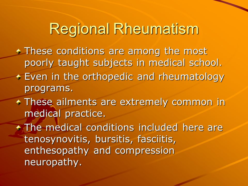 Regional Rheumatism Activities such as distance running or running downhill aggravate the symptoms.