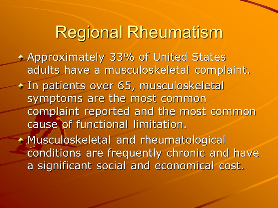 Regional Rheumatism Adolescence: Slipped femoral epiphysis is another age specific entity.