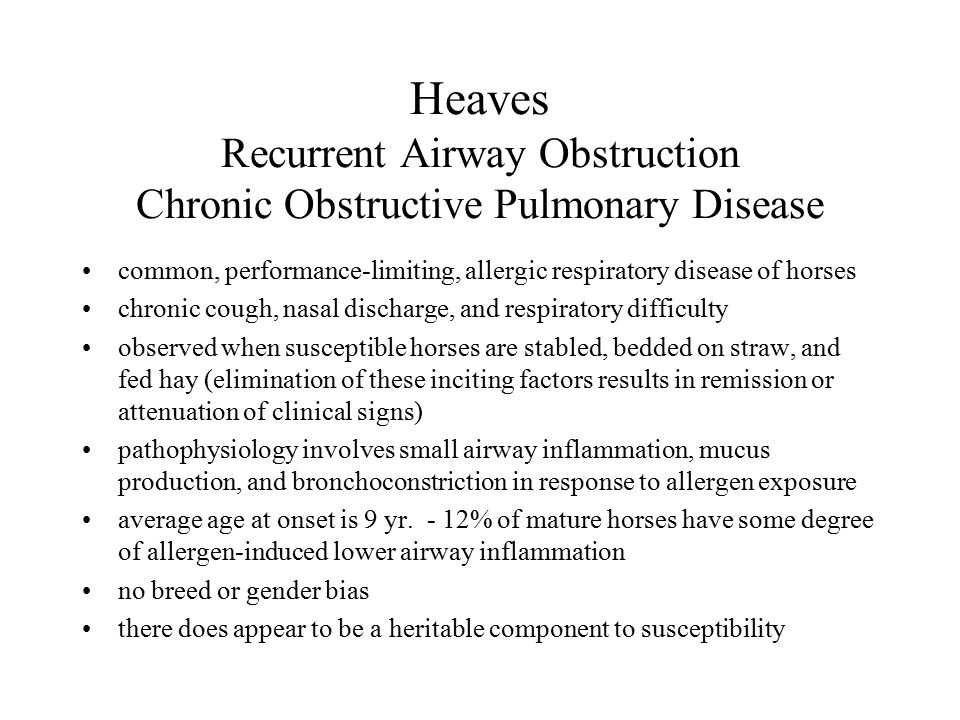Heaves Recurrent Airway Obstruction Chronic Obstructive Pulmonary Disease common, performance-limiting, allergic respiratory disease of horses chronic
