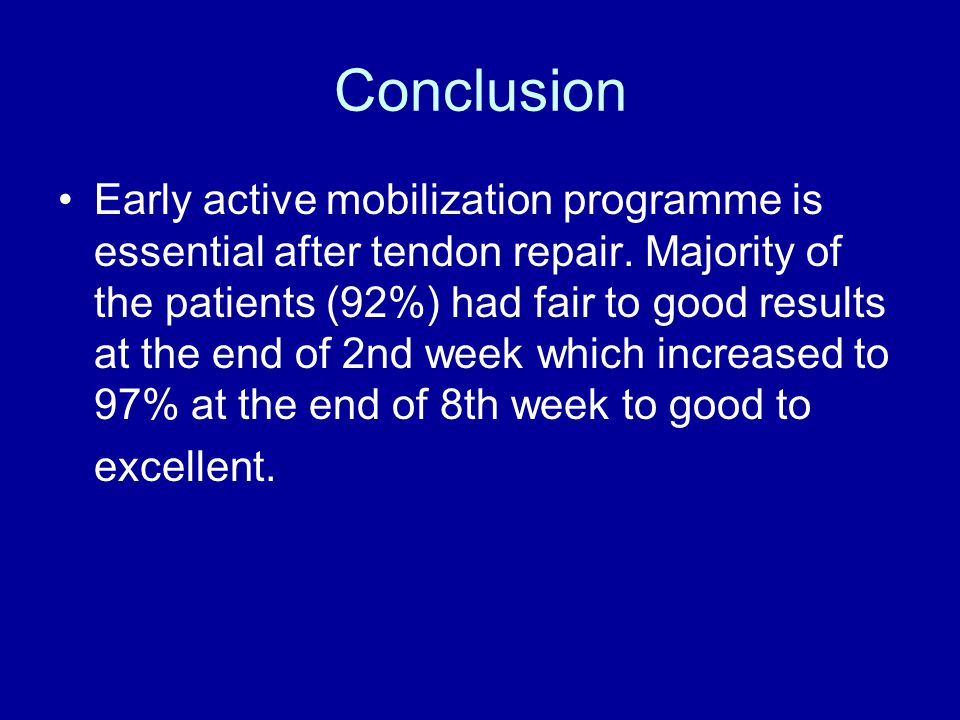 Conclusion Early active mobilization programme is essential after tendon repair.