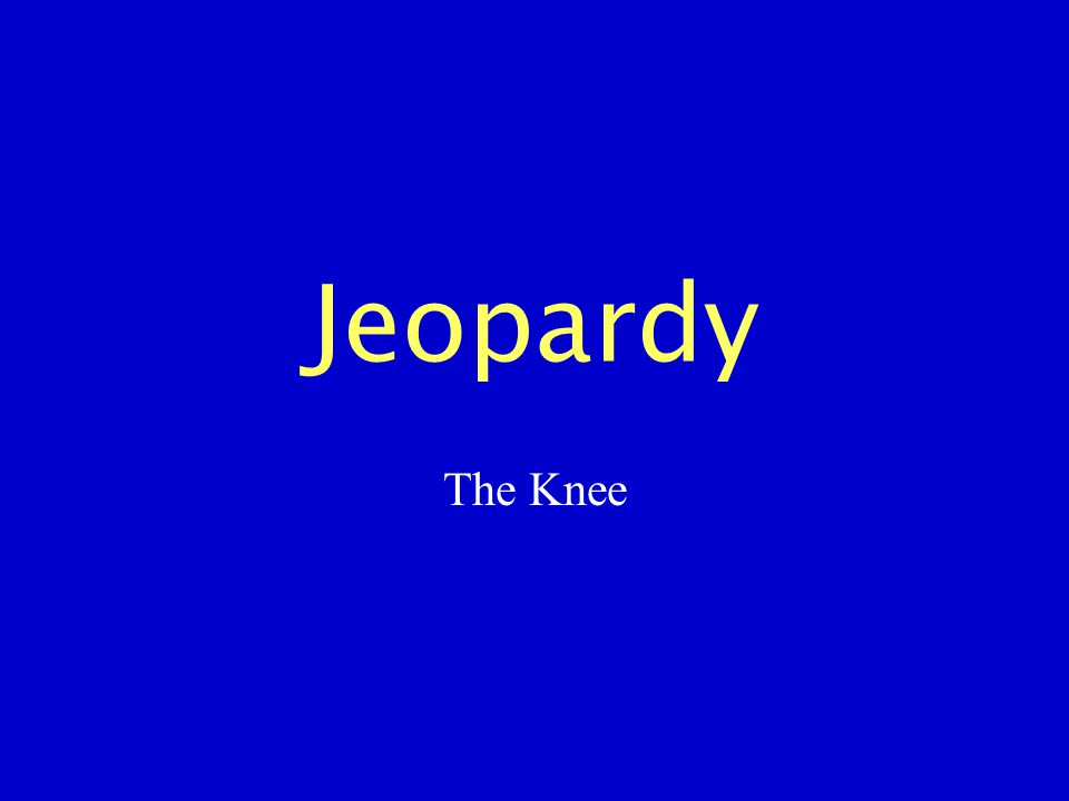Jeopardy The Knee