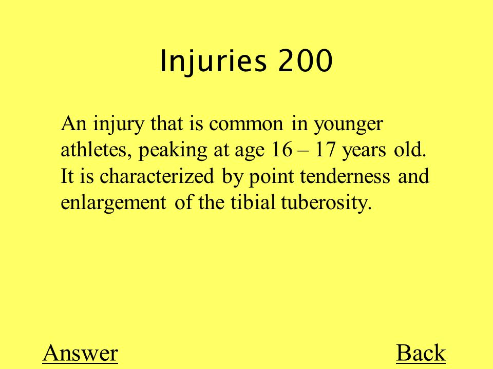 Injuries 200 Back An injury that is common in younger athletes, peaking at age 16 – 17 years old.