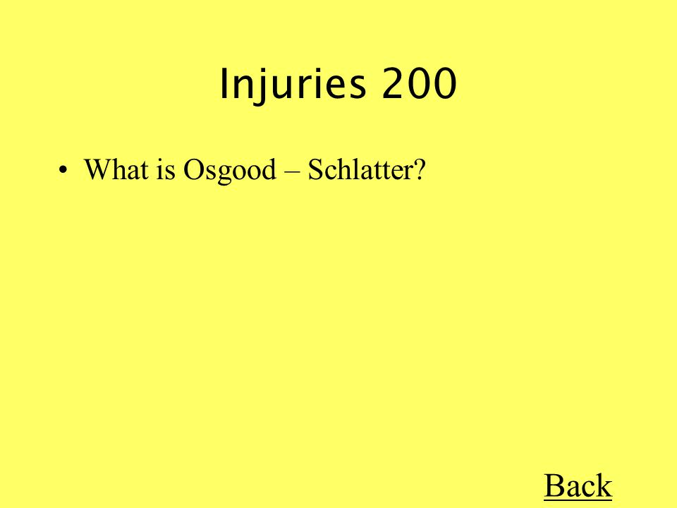 Injuries 200 What is Osgood – Schlatter Back