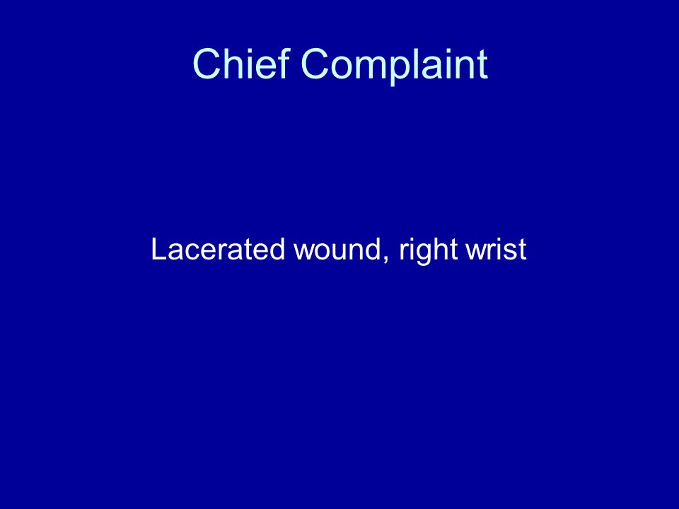 Chief Complaint Lacerated wound, right wrist