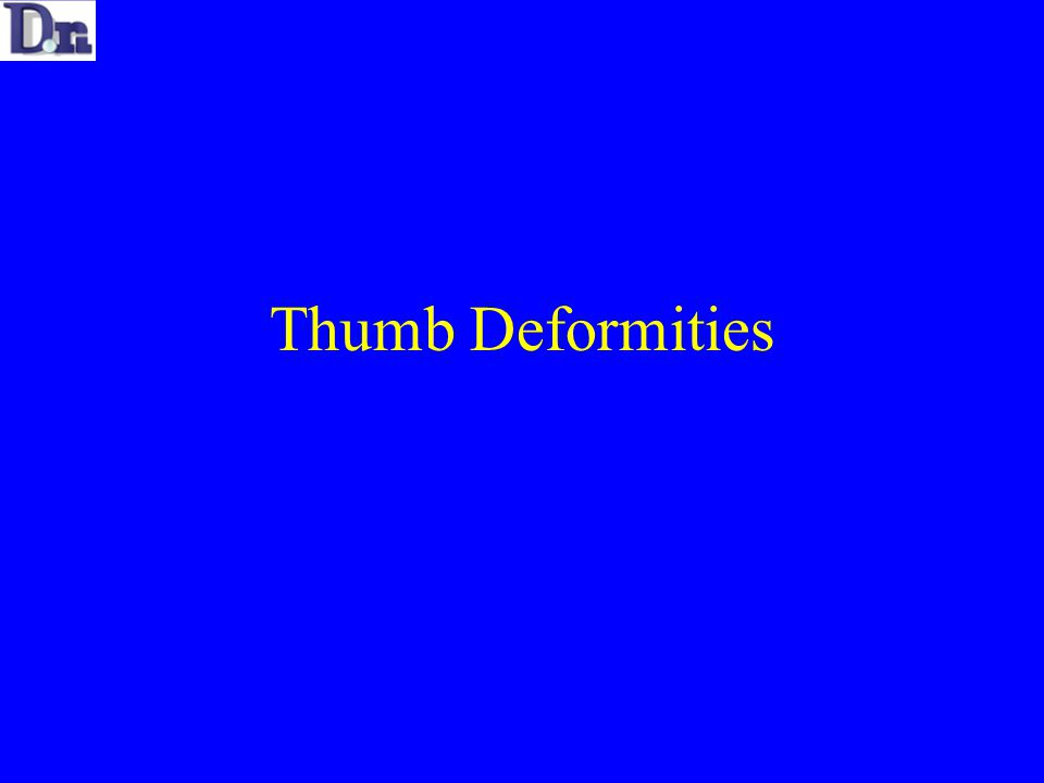 Thumb Deformities