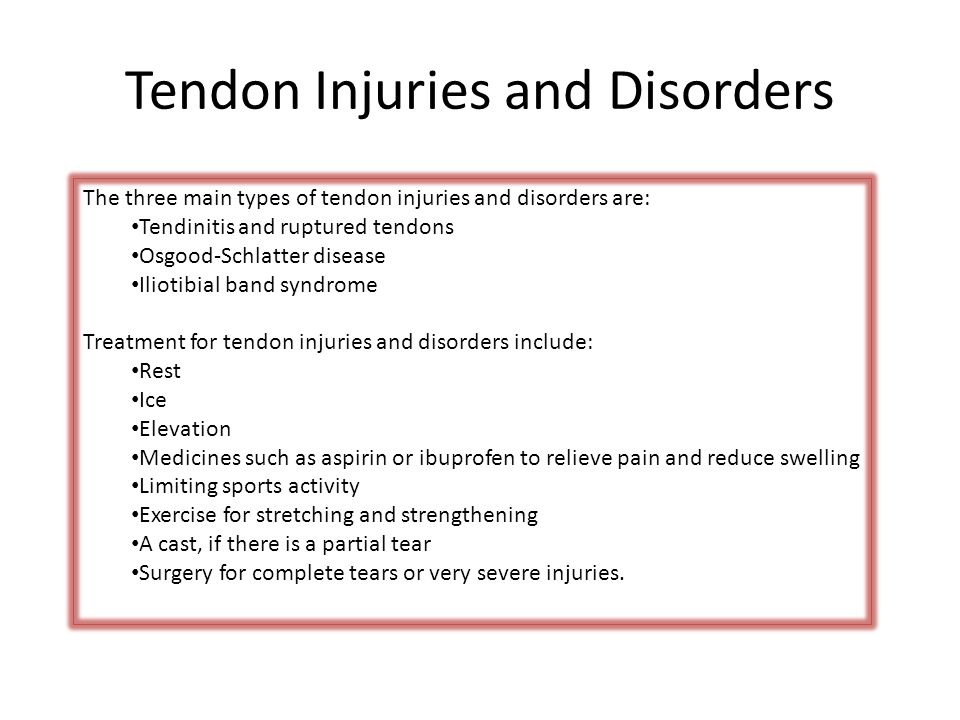Tendon Injuries and Disorders The three main types of tendon injuries and disorders are: Tendinitis and ruptured tendons Osgood-Schlatter disease Ilio