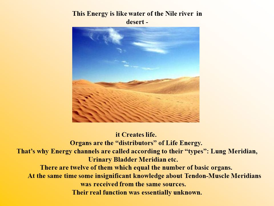 it Creates life. Organs are the distributors of Life Energy.