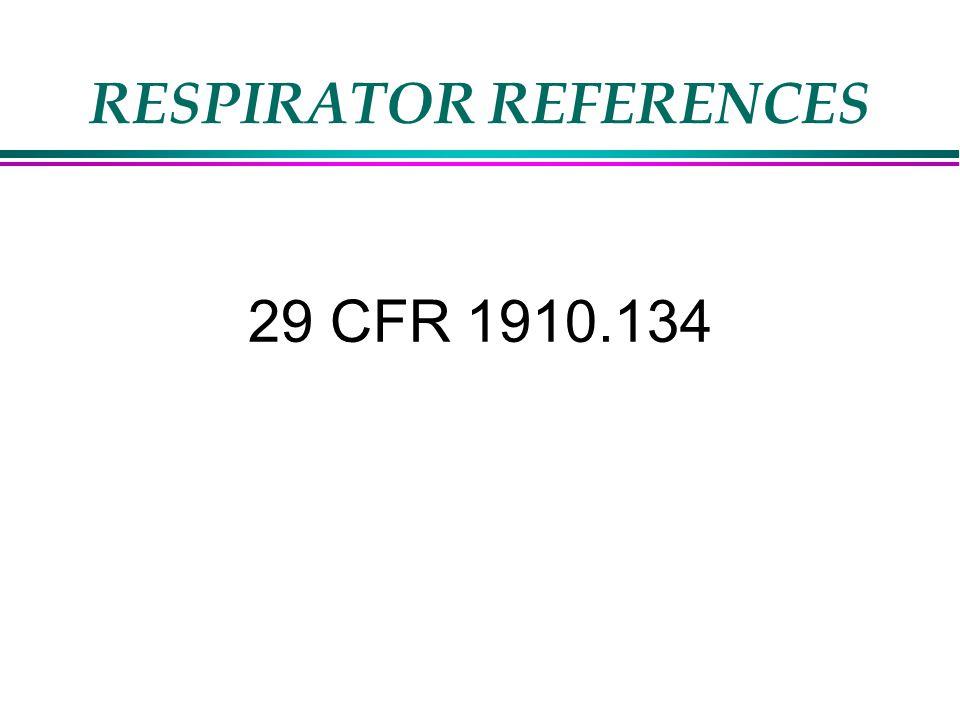 RESPIRATOR REFERENCES 29 CFR 1910.134