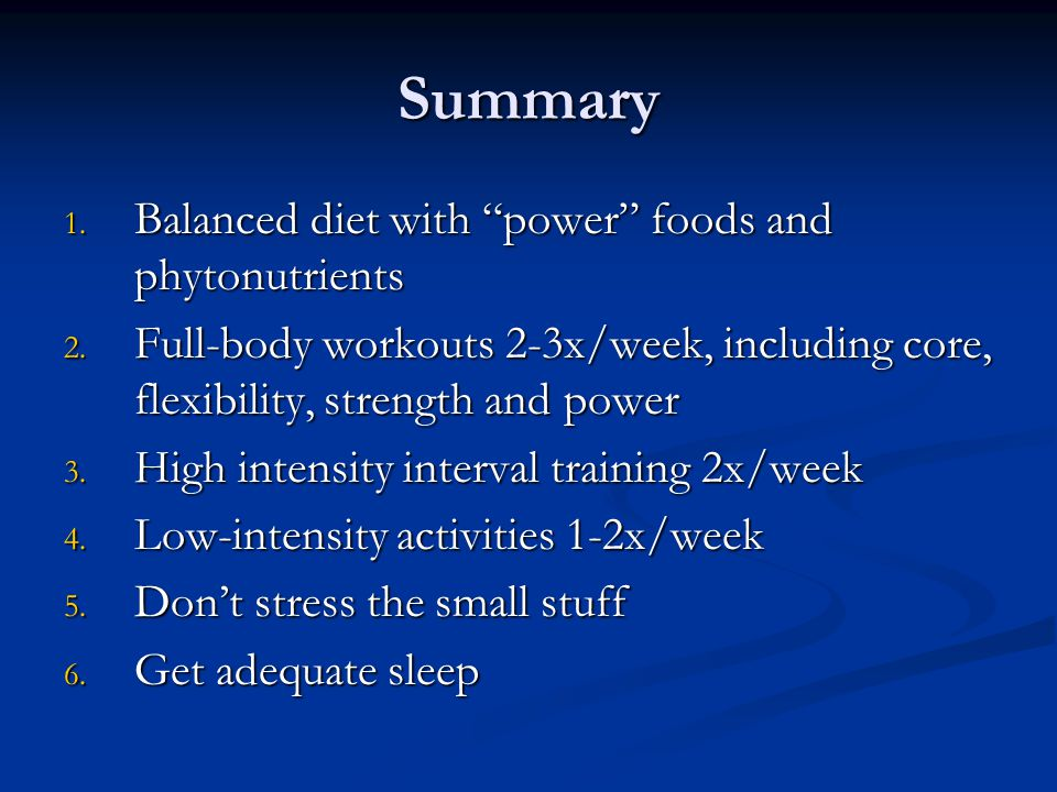 Summary 1. Balanced diet with power foods and phytonutrients 2.