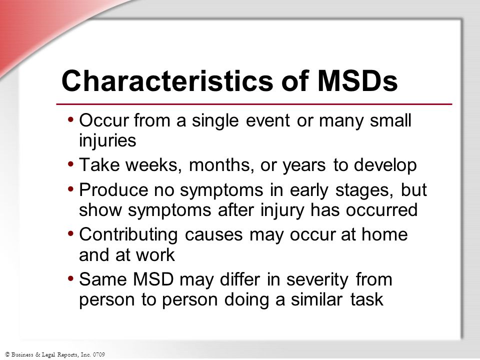 © Business & Legal Reports, Inc.0709 Which of these are MSD symptoms.