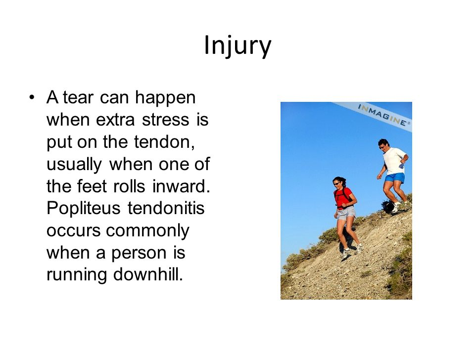 Injury A tear can happen when extra stress is put on the tendon, usually when one of the feet rolls inward.