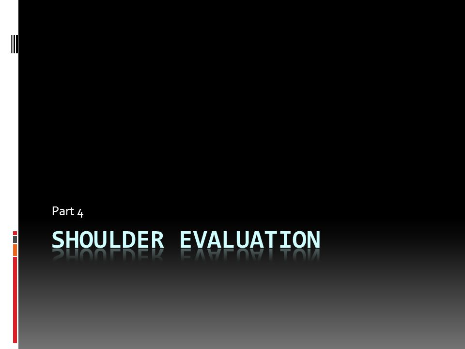 Special Tests (13)  Biceps tendon tests (6)  Impingement tests (3)  Thoracic outlet tests (4)
