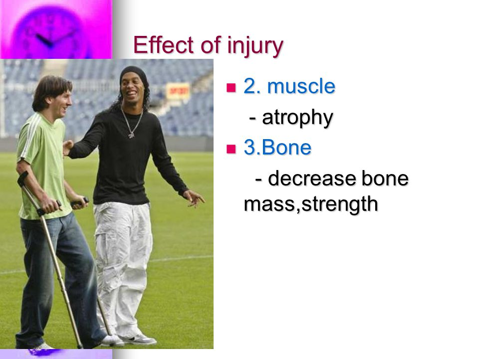 Effect of injury 2. muscle 2.